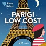 Parigi low cost – Guida anticrisi alla città più romantica del mondo